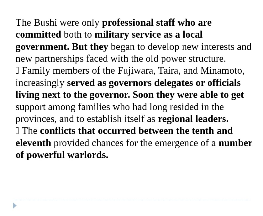 The Bushi were only professional staff who are committed both to military service as a local