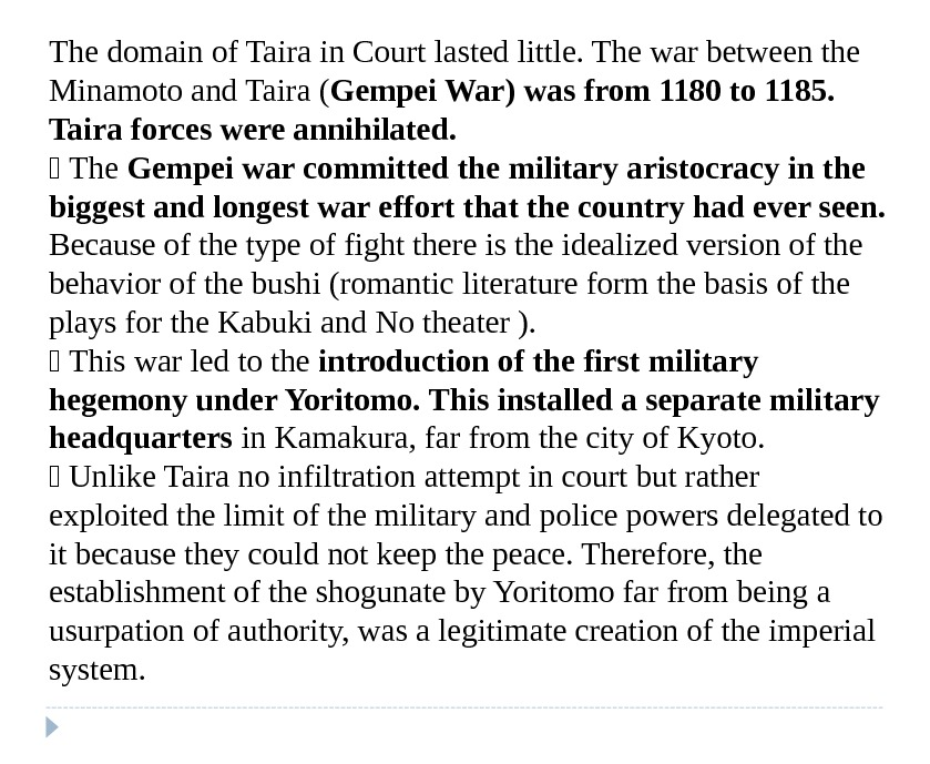 The domain of Taira in Court lasted little. The war between the Minamoto and Taira (