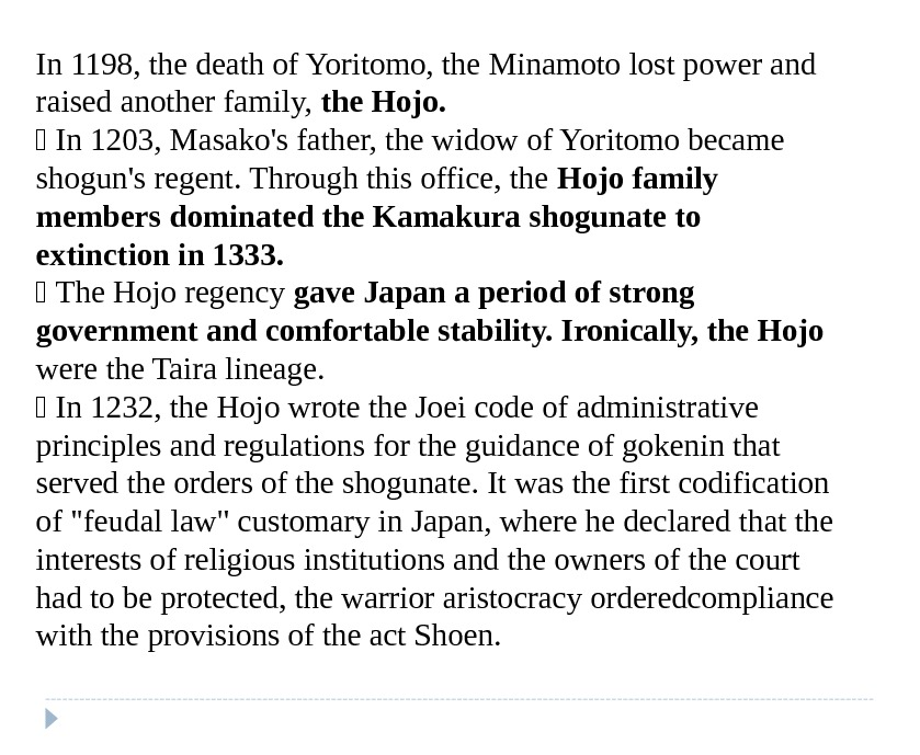 In 1198, the death of Yoritomo, the Minamoto lost power and raised another family,  the