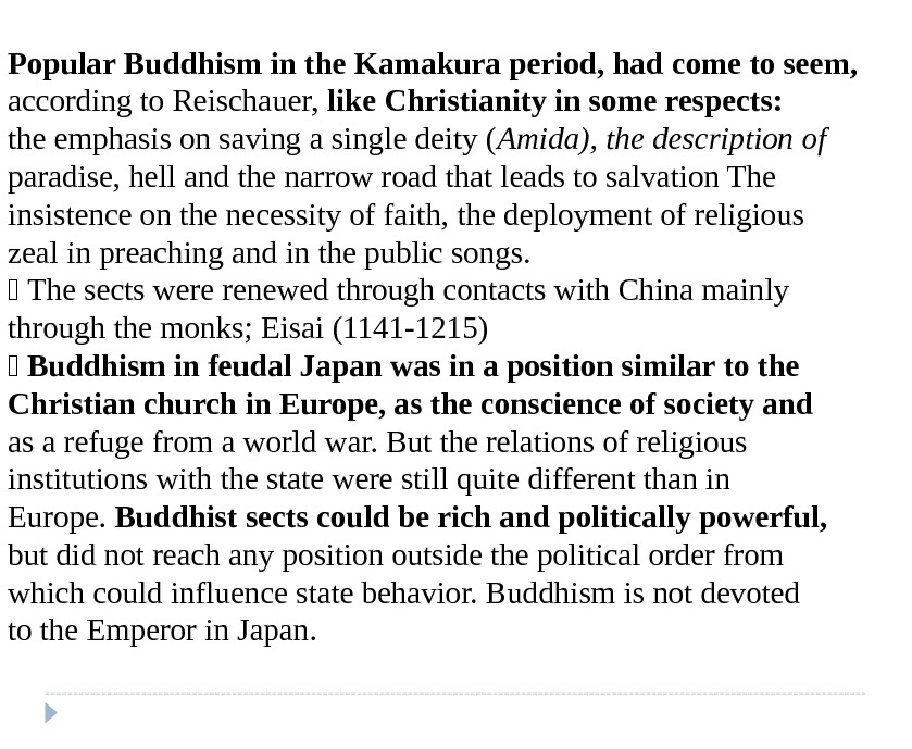 Popular Buddhism in the Kamakura period, had come to seem, according to Reischauer,  like Christianity