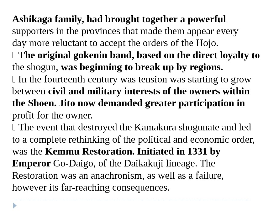 Ashikaga family, had brought together a powerful supporters in the provinces that made them appear every
