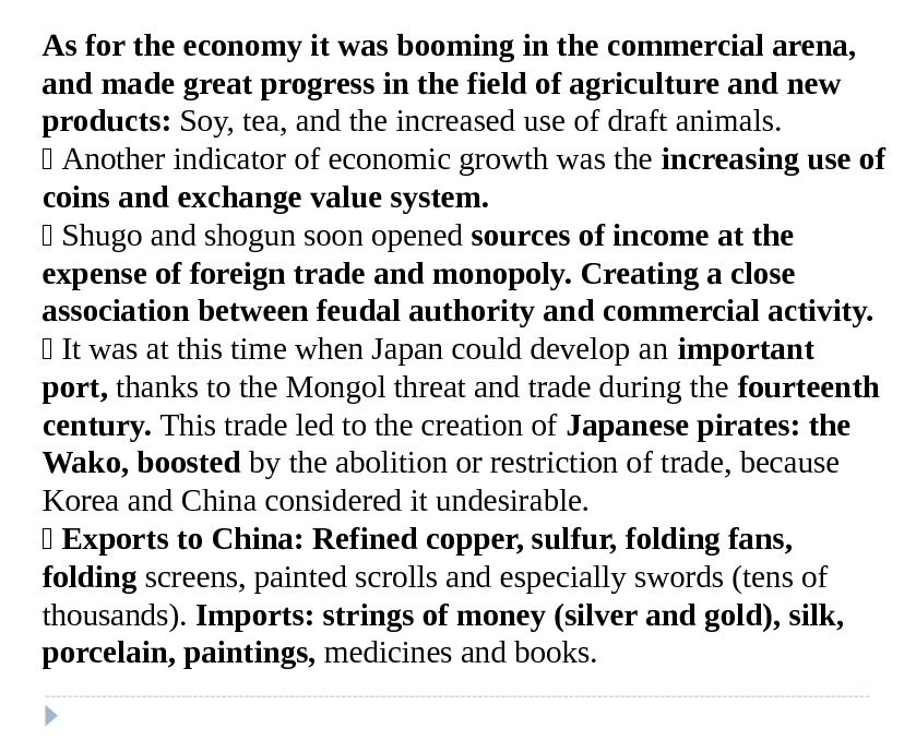 As for the economy it was booming in the commercial arena,  and made great progress