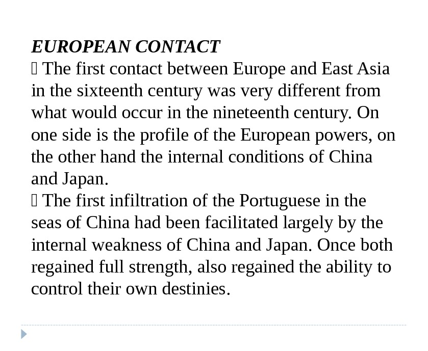 EUROPEAN CONTACT  The first contact between Europe and East Asia in the sixteenth century was