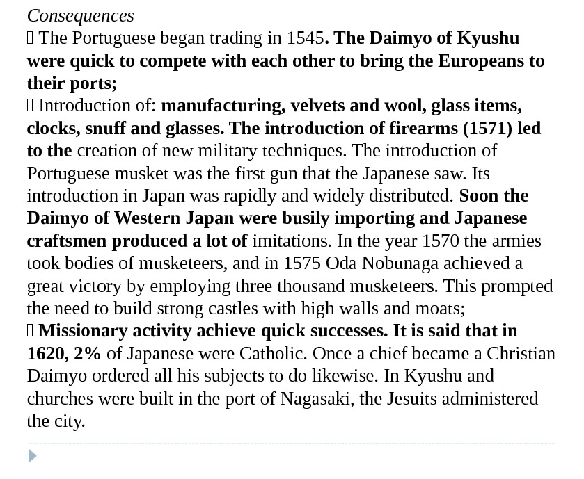 Consequences  The Portuguese began trading in 1545. The Daimyo of Kyushu were quick to compete
