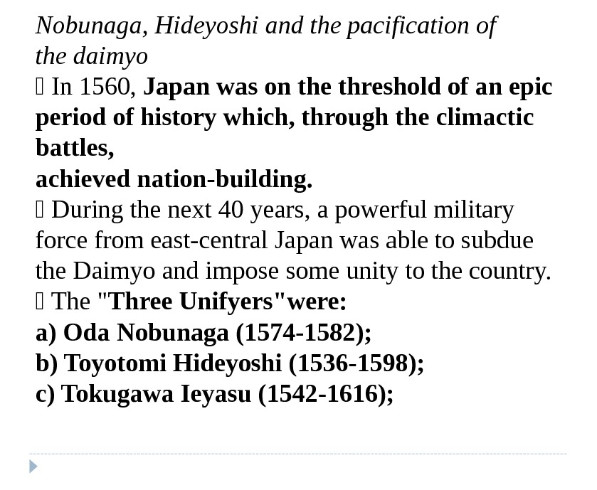 Nobunaga, Hideyoshi and the pacification of the daimyo  In 1560,  Japan was on the