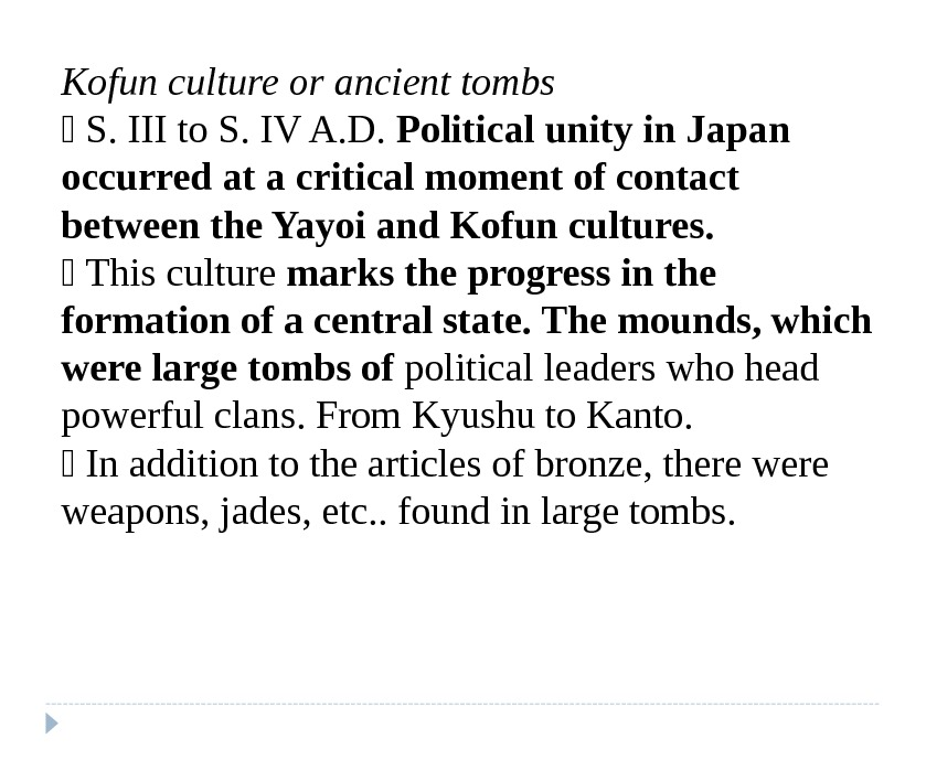 Kofun culture or ancient tombs  S. III to S. IV A. D.  Political unity