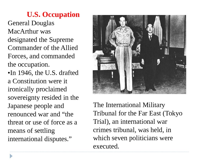 U. S. Occupation General Douglas Mac. Arthur was designated the Supreme Commander of the