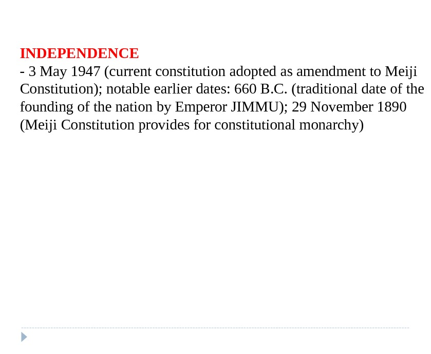 INDEPENDENCE - 3 May 1947 (current constitution adopted as amendment to Meiji Constitution); notable earlier dates: