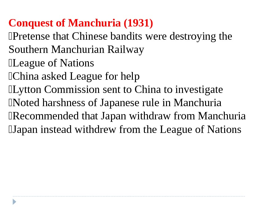 Conquest of Manchuria (1931) Pretense that Chinese bandits  were destroying the Southern  Manchurian Railway