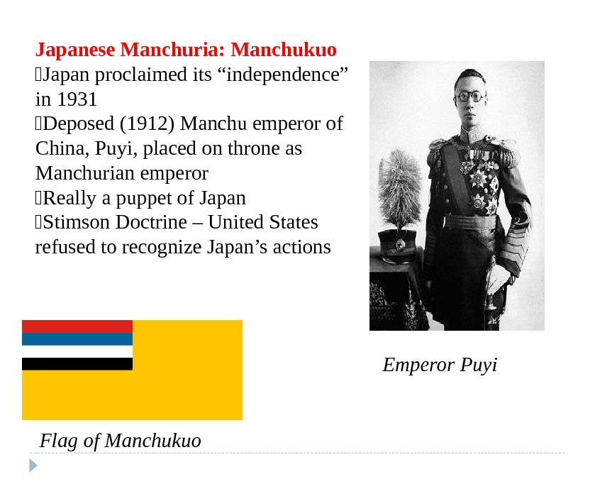 "Japanese Manchuria: Manchukuo Japan proclaimed its ""independence"" in 1931 Deposed (1912) Manchu emperor of China, Puyi,"