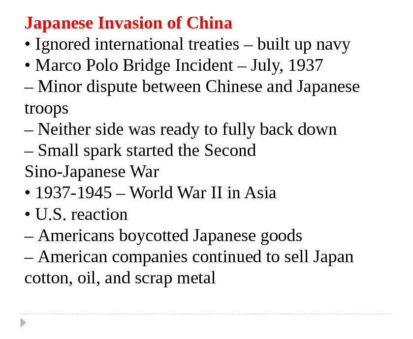 Japanese Invasion of China •  Ignored international treaties – built up navy •  Marco
