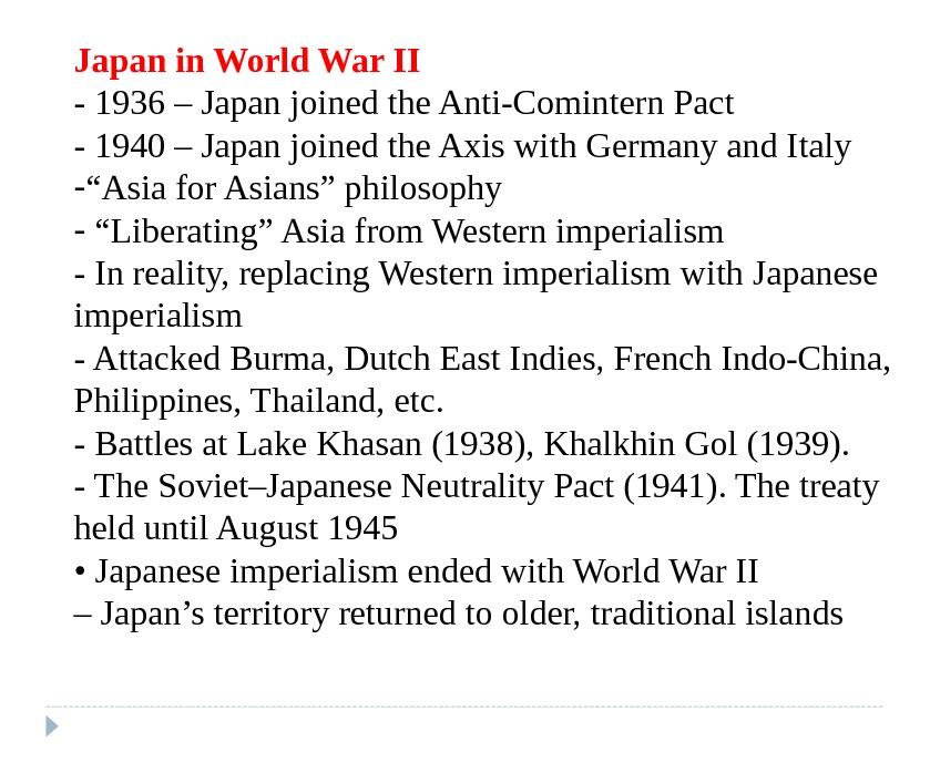 Japan in World War II - 1936 – Japan joined the Anti-Comintern Pact - 1940 –