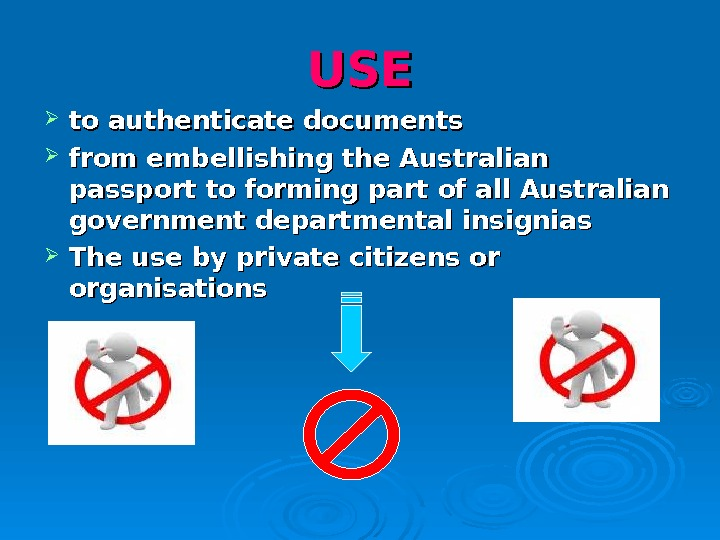 USEUSE to authenticate documents  from embellishing the Australian passport to forming part of all Australian