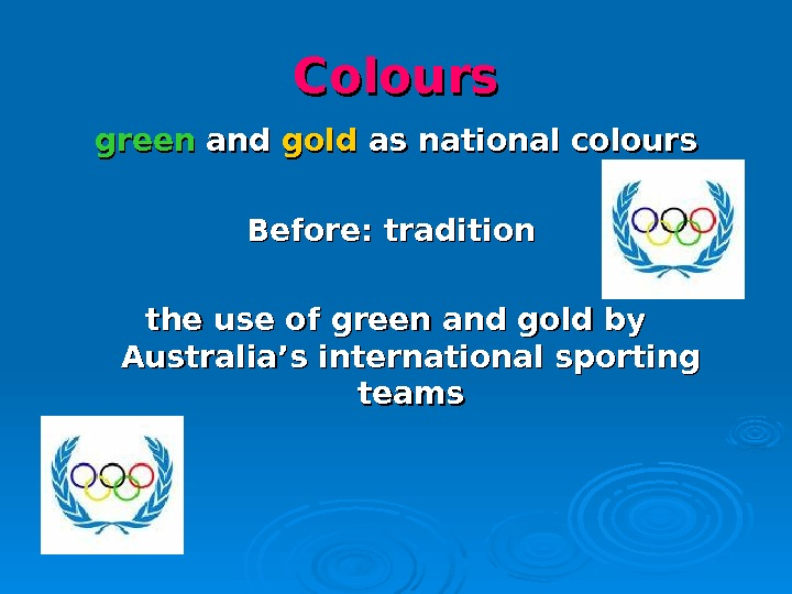 Colours green and gold as national colours Before : :  tradition the use of green