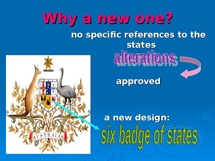 Why a new one? no specific references to the states approved a new design : :