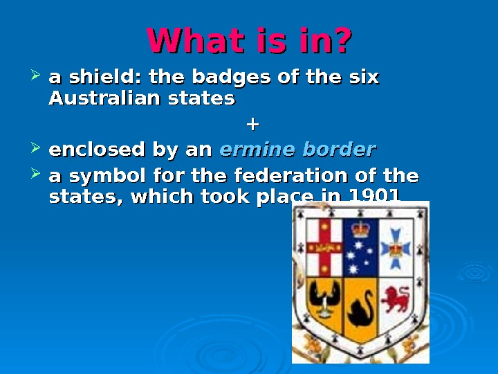 What is in?  a shield : :  the badges of the six Australian states