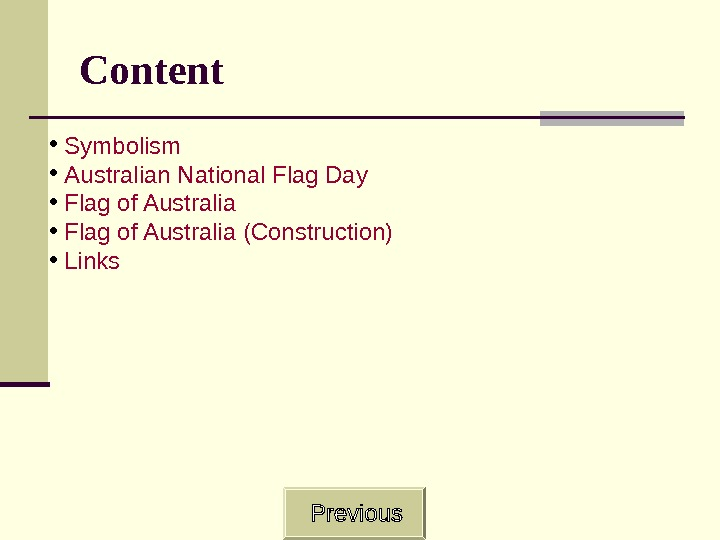 Content •  Symbolism •  Australian National Flag Day •  Flag of