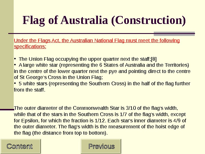 Flag of Australia (Construction) Under the Flags Act, the Australian National Flag must meet