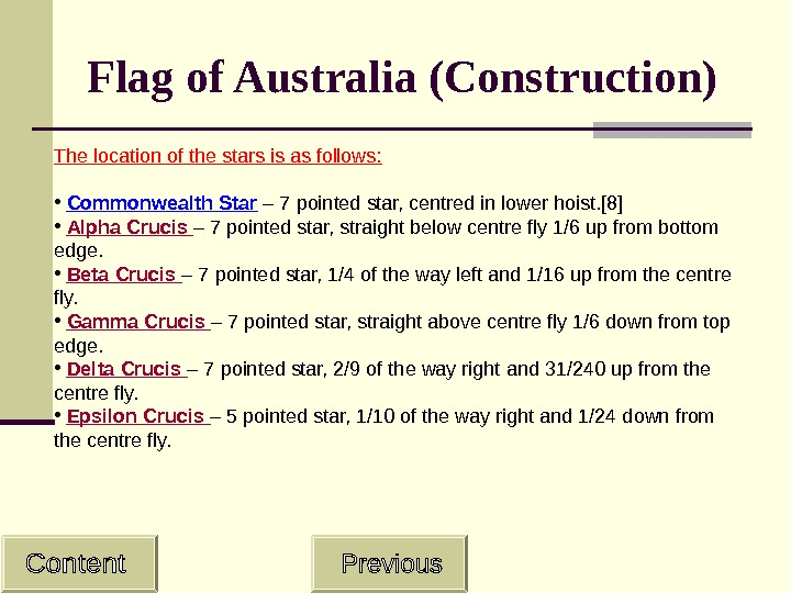 Flag of Australia (Construction) The location of the stars is as follows:  •