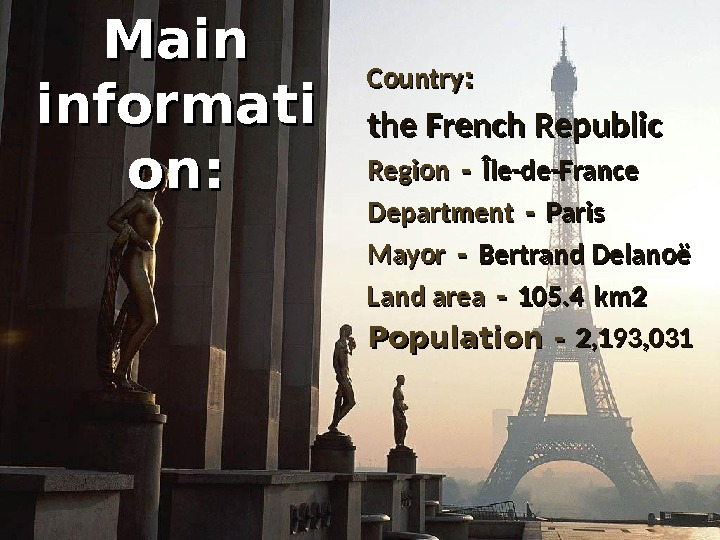 Main informati on: Country : : the French Republic Region - - Île-de-France Department - -