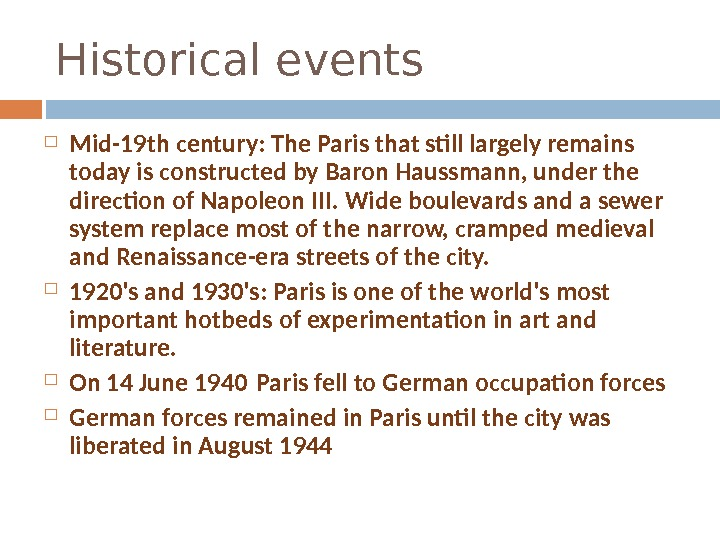 Mid-19 th century: The Paris that still largely remains today is constructed by Baron Haussmann,