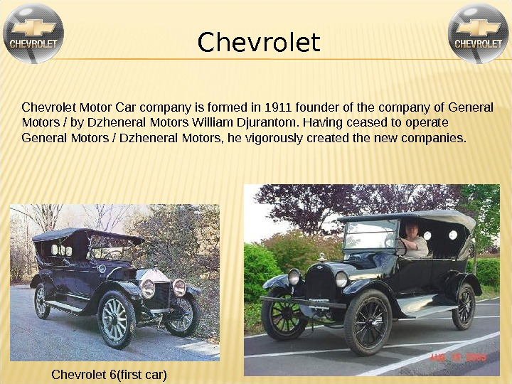 Chevrolet Motor Car company is formed in 1911 founder of the company of General Motors /