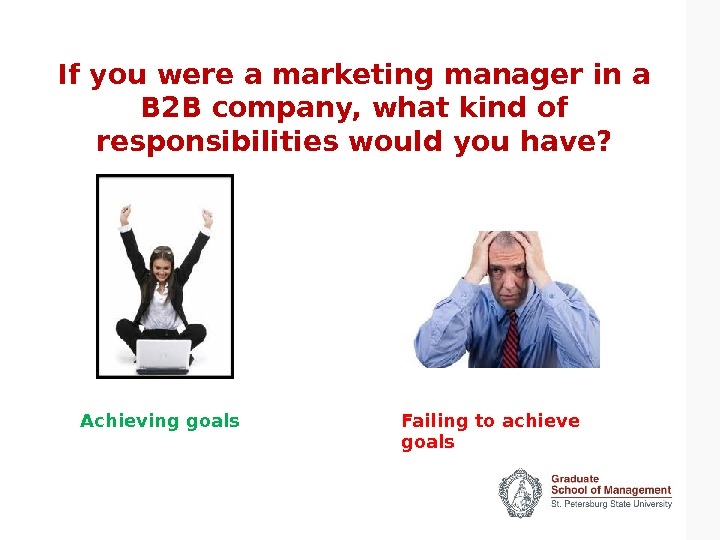 If you were a marketing manager in a B 2 B company, what kind of responsibilities