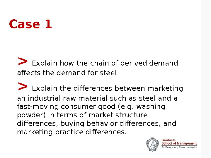 Case 1   Explain how the chain of derived demand affects the demand for steel