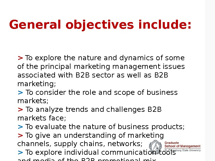 General objectives include:   To explore the nature and dynamics of some of the principal