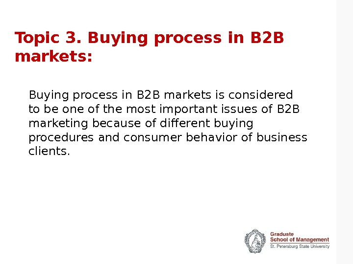 Topic 3. Buying process in B 2 B markets: Buying process in B 2 B markets