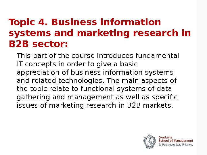 Topic 4. Business information systems and marketing research in B 2 B sector: This part of