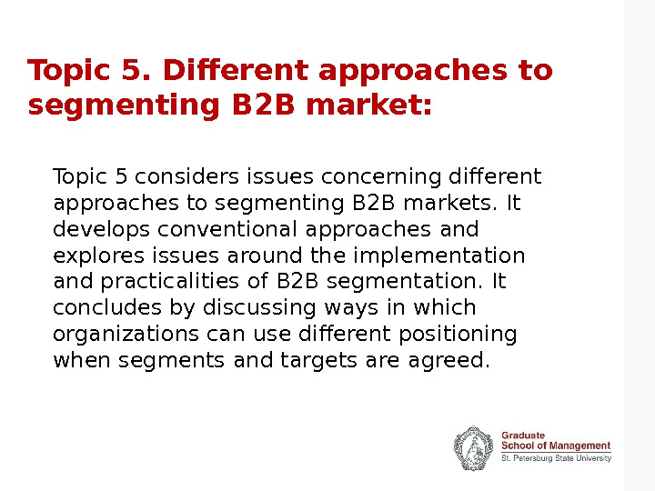 Topic 5. Different approaches to segmenting B 2 B market: Topic 5 considers issues concerning different