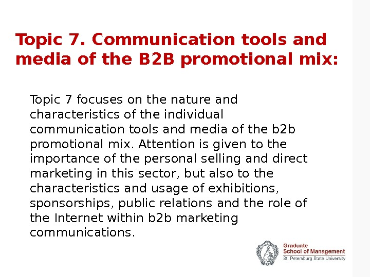 Topic 7. Communication tools and media of the B 2 B promotional mix: Topic 7 focuses