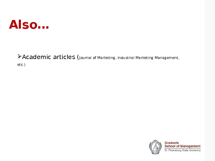 Also… Academic articles ( Journal of Marketing, Industrial Marketing Management,  etc. )