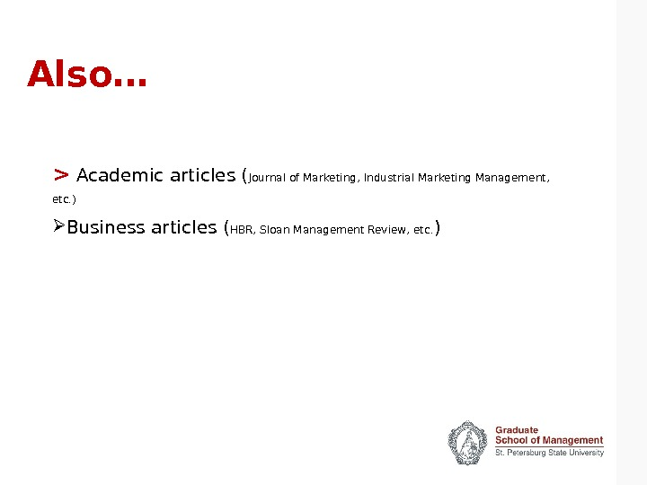 Also…   Academic articles ( Journal of Marketing, Industrial Marketing Management,  etc. ) Business