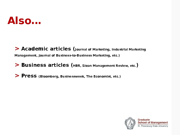 Also…   Academic articles ( Journal of Marketing, Industrial Marketing Management, Journal of Business-to-Business Marketing,