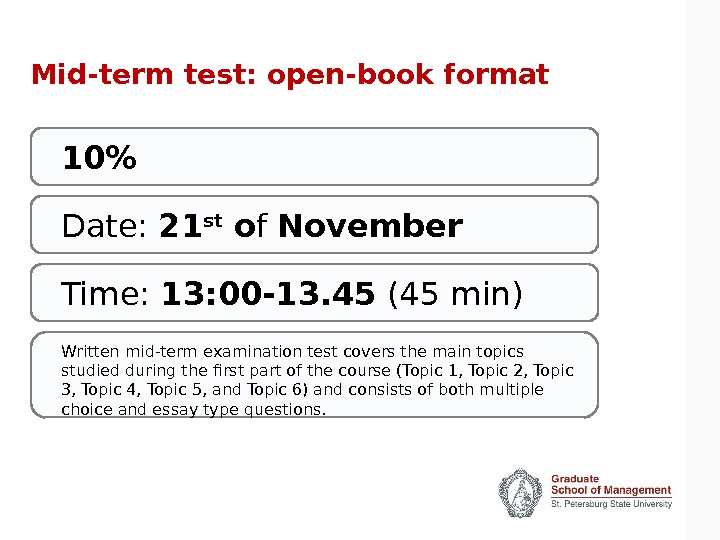 Mid-term test: open-book format Date:  21 st o f November Time:  13: 00 -13.