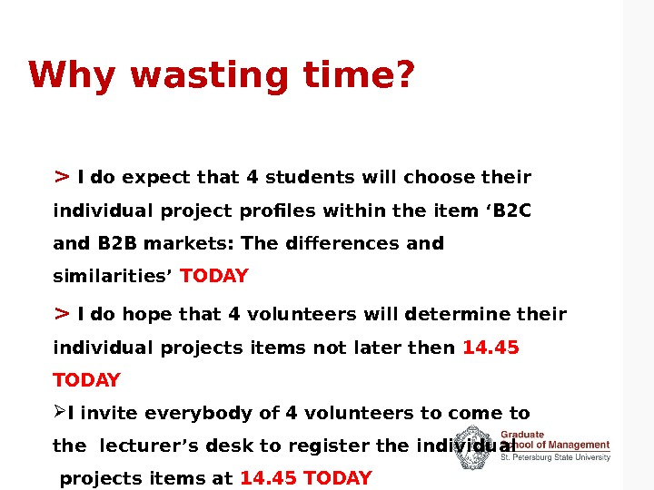 Why wasting time?   I do expect that 4 students will choose their individual project