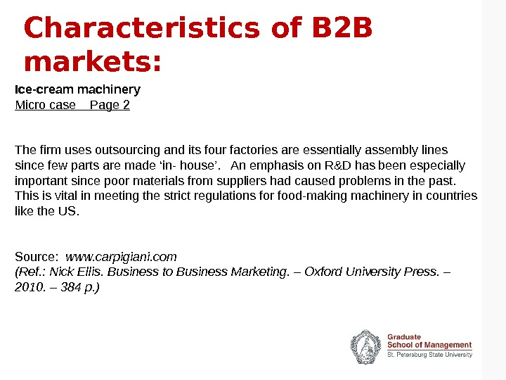 Characteristics of B 2 B markets: Ice-cream machinery Micro case  Page 2 The firm uses