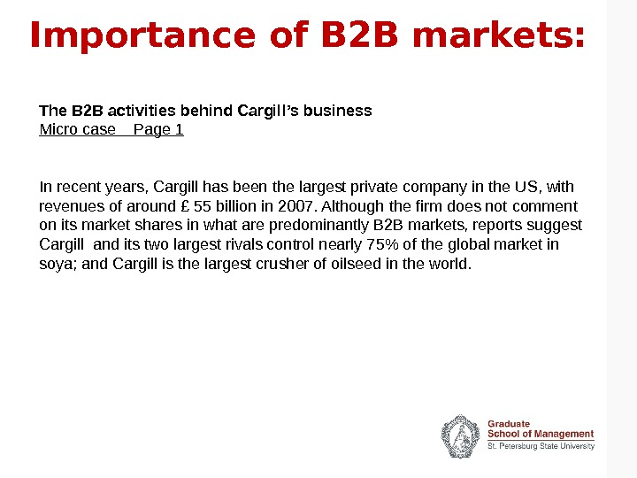 Importance of B 2 B markets: The B 2 B activities behind Cargill's business Micro case