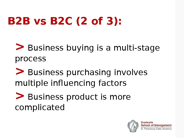 B 2 B vs B 2 C (2 of 3):  Business buying is a multi-stage