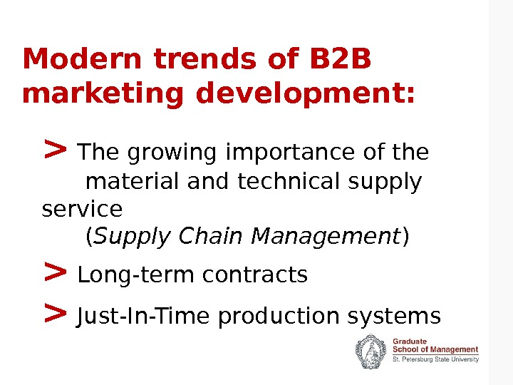 Modern trends of B 2 B marketing development:  The growing importance of the