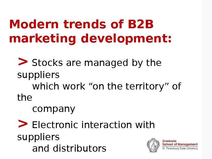 Modern trends of B 2 B marketing development:  Stocks are managed by the suppliers