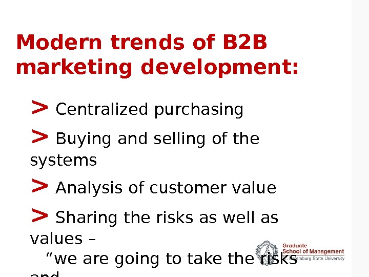 Modern trends of B 2 B marketing development:  Centralized purchasing  Buying and selling of