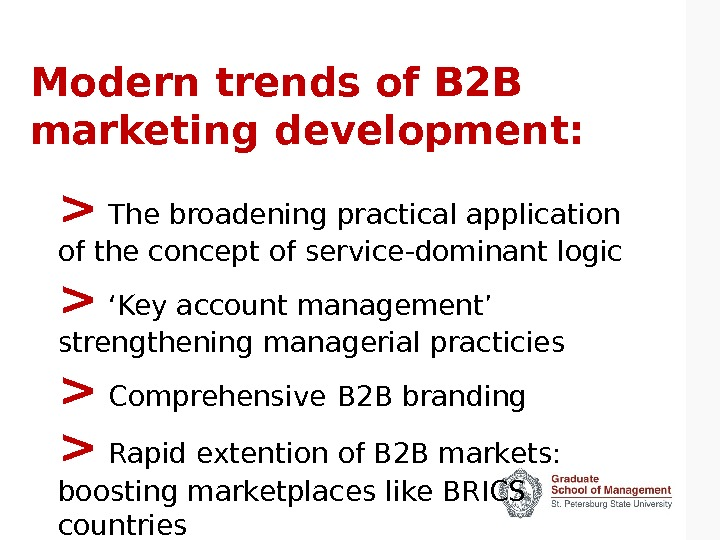 Modern trends of B 2 B marketing development:   The broadening practical application of the