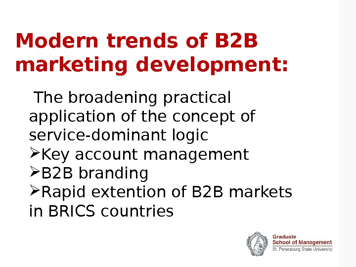 Modern trends of B 2 B marketing development:  The broadening practical application of the concept