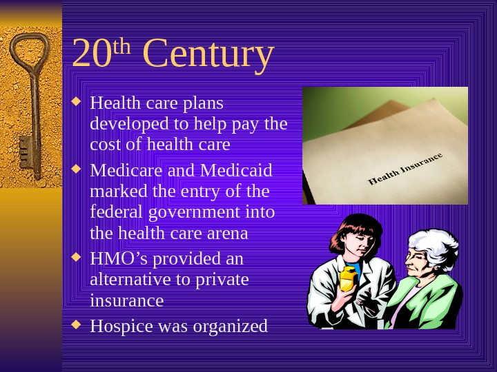 20 th Century Health care plans developed to help pay the cost of health