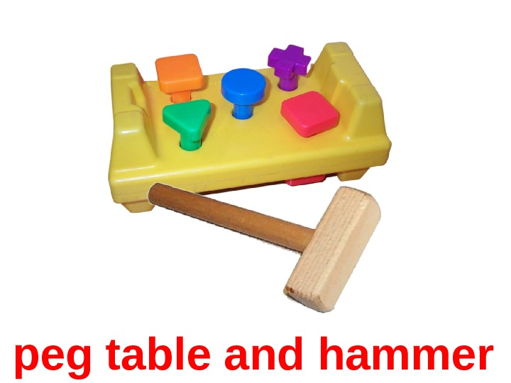 peg table and hammer