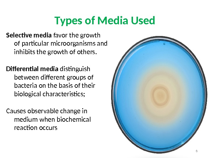 Selective media favor the growth of particular microorganisms and inhibits the growth of others. Differential media
