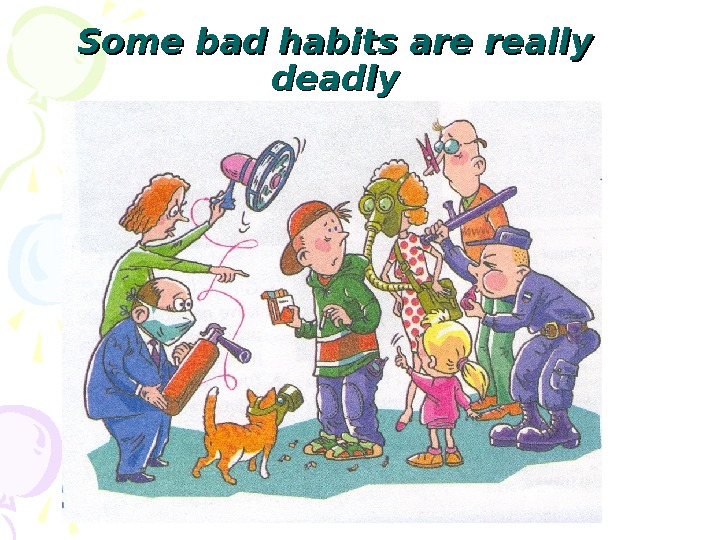 Some bad habits are really deadly